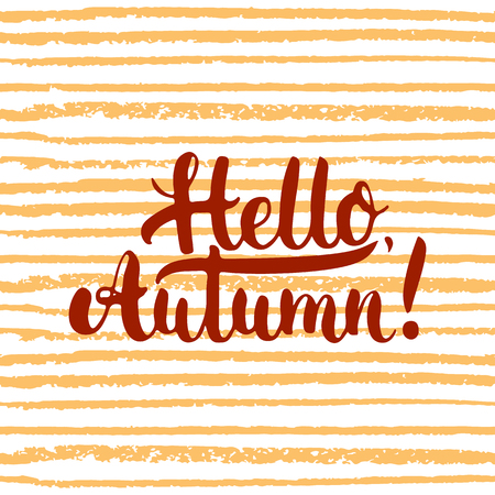 overlays: Hand drawn typography lettering phrase Hello, Autumn on the orange striped background. Fun brush ink calligraphy inscription for photo overlays, greeting and invitation card or t-shirt print design. Illustration
