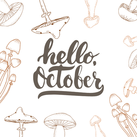overlays: Hand drawn typography lettering phrase Hello, October isolated on the white background with mushrooms. Fun brush ink calligraphy for photo overlays, greeting and invitation card or print design.