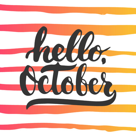 overlays: Hand drawn typography lettering phrase Hello, October isolated on the striped background. Fun brush calligraphy inscription for photo overlays, greeting and invitation card or t-shirt print design.