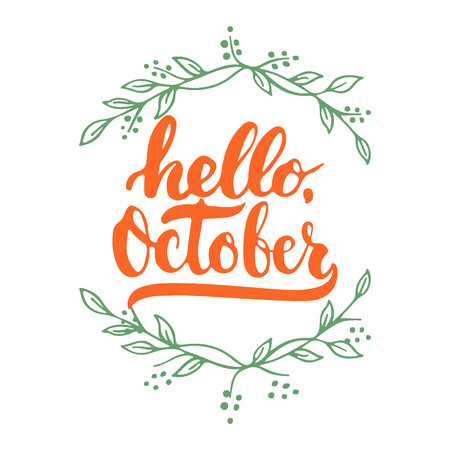 overlays: Hand drawn typography lettering phrase Hello, October isolated on the white background with wreath. Fun brush ink inscription for photo overlays, greeting and invitation card or t-shirt print design. Illustration