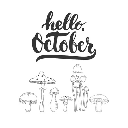 overlays: Hand drawn typography lettering phrase Hello, October isolated on the white background with mushroom. Fun brush ink calligraphy for photo overlays, greeting and invitation card or print design.