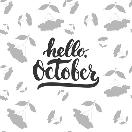 Hand drawn typography lettering phrase Hello, October isolated on the white background with rowan. Fun brush ink inscription for photo overlays, greeting and invitation card or t-shirt print design.