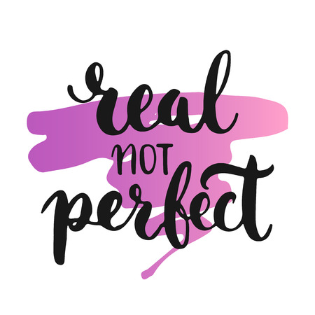 photo real: Real not perfect - hand drawn lettering phrase, isolated on the white background with colorful sketch element. Fun brush ink inscription for photo overlays, greeting card or poster design.