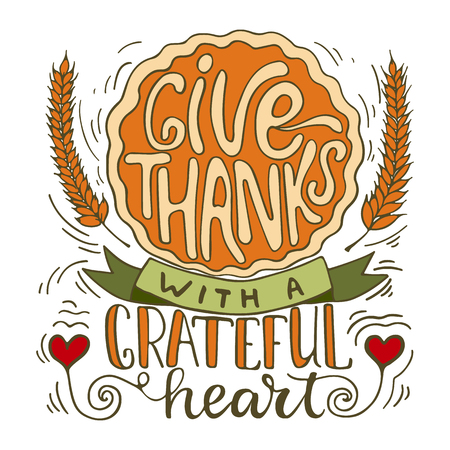 Give thanks with a greatful heart - Thanksgiving day lettering calligraphy phrase. Autumn greeting card isolated on the white background. Çizim