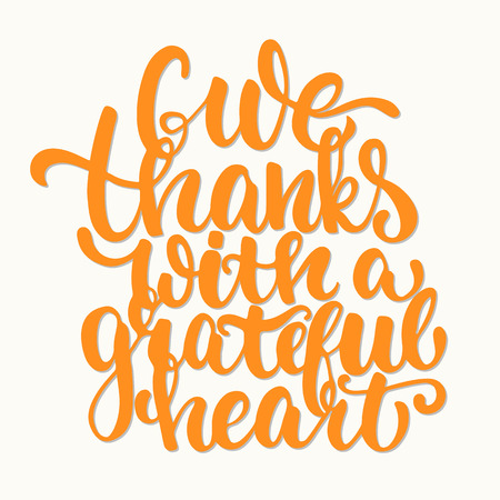 Give thanks with a greatful heart - Thanksgiving day lettering calligraphy phrase. Autumn greeting card isolated on the white background