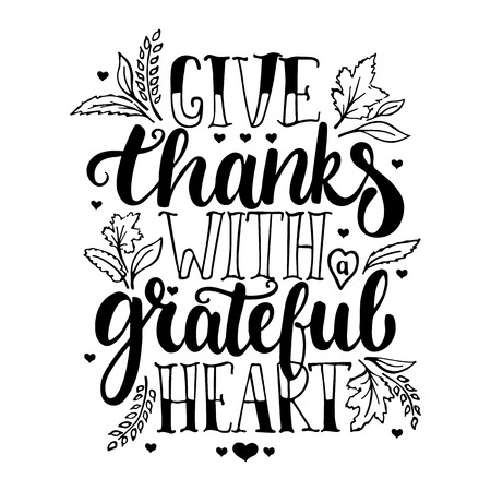 Give thanks with a greatful heart - Thanksgiving day lettering calligraphy phrase. Autumn greeting card isolated on the white background. Stock Illustratie