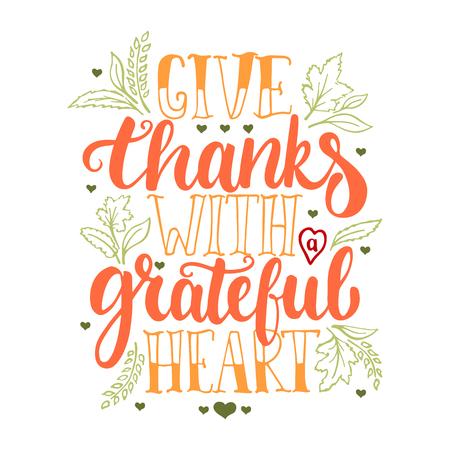 Geben Sie Dank mit einem greatful Herz - Thanksgiving Day Schriftzug Kalligraphie Satz. Herbst-Grußkarte auf dem weißen Hintergrund isoliert.