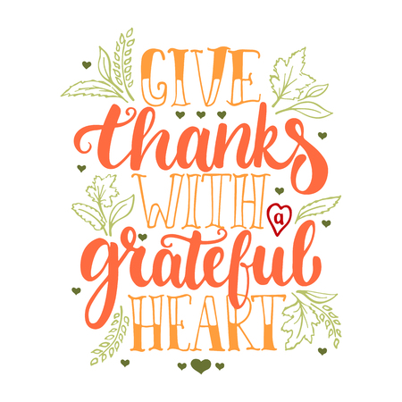 Give thanks with a greatful heart - Thanksgiving day lettering calligraphy phrase. Autumn greeting card isolated on the white background. Vettoriali