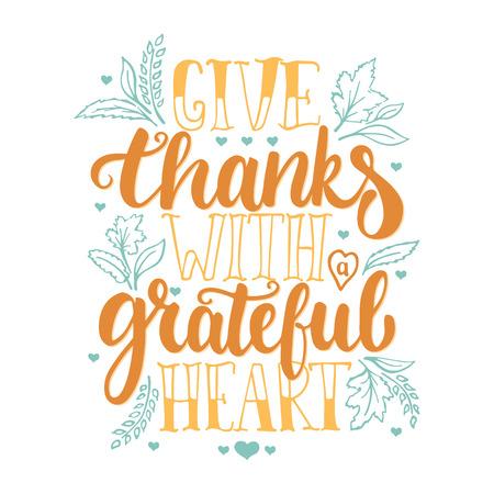 Da las gracias con un corazón agradecido - acción de gracias día de las letras de una frase caligrafía. tarjeta de felicitación del otoño aislada en el fondo blanco. Ilustración de vector