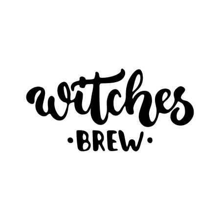 brew: Witches brew - Halloween party hand drawn lettering phrase, isolated on the white. Fun brush ink inscription for photo overlays, typography greeting card or t-shirt print, flyer, poster design