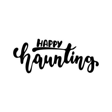 haunting: Happy haunting - Halloween party hand drawn lettering phrase, isolated on the white. Fun brush ink inscription for photo overlays, typography greeting card or t-shirt print, flyer, poster design Stock Photo