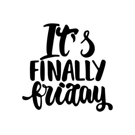 finally: Its finally friday - hand drawn lettering phrase isolated on the white background. Fun brush ink inscription for photo overlays, greeting card or t-shirt print, poster design Illustration