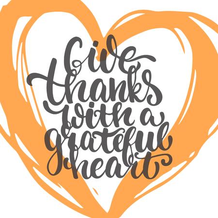 Geben Sie Dank mit einem dankbaren Herzen - Thanksgiving Day Schriftzug Kalligraphie Satz. Herbst-Grußkarte auf dem weißen Hintergrund mit großen Herzen isoliert.