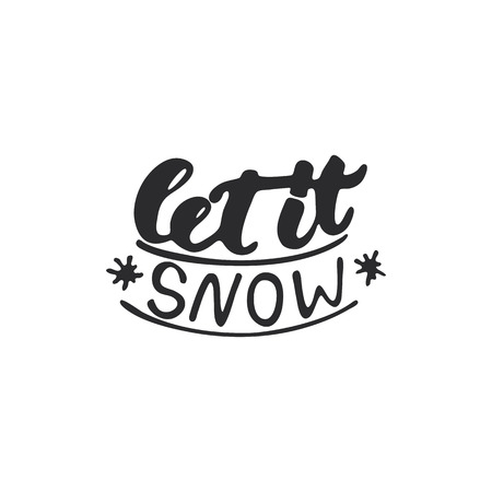 let it snow: Let it snow - lettering Christmas and New Year holiday calligraphy phrase isolated on the background. Fun brush ink typography for photo overlays, t-shirt print, flyer, poster design