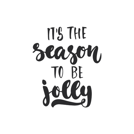 overlays: Its the season to be jolly - lettering Christmas and New Year holiday calligraphy phrase isolated on the background. Fun brush ink typography for photo overlays, t-shirt print, flyer, poster design Illustration