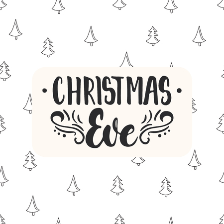 overlays: Christmas Eve - lettering Christmas and New Year holiday calligraphy phrase isolated on the background. Fun brush ink typography for photo overlays, t-shirt print, flyer, poster design.