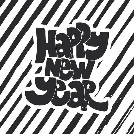 wishing card: Happy new year - lettering holiday calligraphy phrase. Fun brush ink typography illustration for greeting card, t-shirt print, poster design.