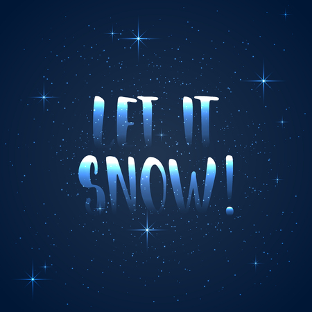let it snow: Let it snow - lettering Christmas and New Year holiday calligraphy phrase isolated on the background. Fun brush ink typography for photo overlays, t-shirt print, flyer, poster design. Illustration