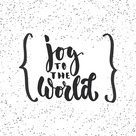 overlays: Joy to the world - lettering Christmas and New Year holiday calligraphy phrase isolated on the background with braces. Fun brush ink typography for photo overlays, t-shirt print, flyer, poster design Stock Photo