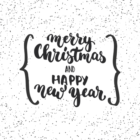 overlays: Merry Christmas and Happy New Year - lettering holiday calligraphy phrase isolated on the background with braces. Fun brush ink typography for photo overlays, t-shirt print, flyer, poster design.