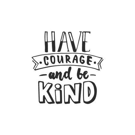 Avoir le courage et être gentil - tiré par la main phrase lettrage Vecteurs