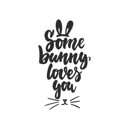 Some bunny loves you - hand drawn Easter lettering phrase