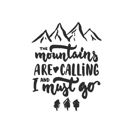 The mountains are calling and i must go - hand drawn travel lettering phrase isolated on the background. Fun brush ink inscription for photo overlays, greeting card or t-shirt print, poster design Stockfoto
