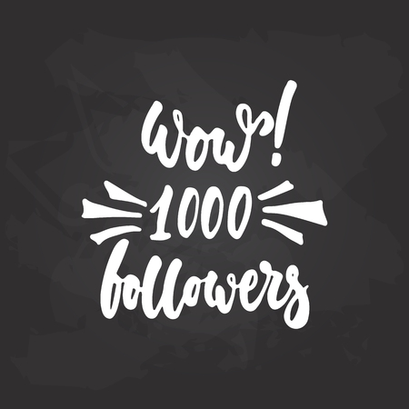 1000 followers - hand drawn lettering phrase on the black chalkboard background. Illustration