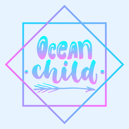Ocean child - hand drawn lettering quote colorful fun brush ink inscription for photo overlays, greeting card or t-shirt print, poster design Çizim