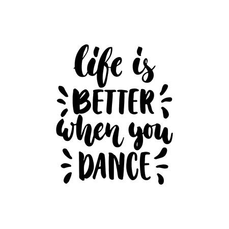 人生はより良いあなたのダンス - 手描きダンス レタリング引用白い背景で隔離です。