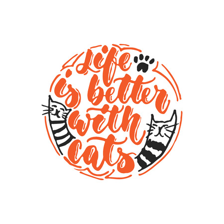 Life is better with cats - hand drawn dancing lettering quote isolated on the white background. Fun brush ink inscription for photo overlays, greeting card or t-shirt print, poster design.
