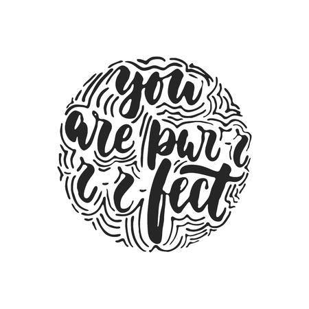 You are purrrfect - hand drawn dancing lettering quote isolated on the white background. Fun brush ink inscription for photo overlays, greeting card or t-shirt print, poster design. Ilustração