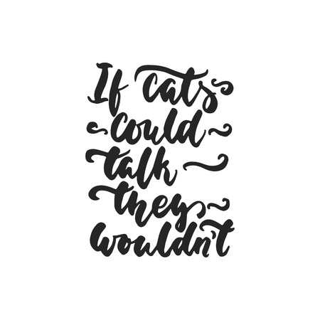 Se i gatti potessero parlare, non volerebbero - il dancing disegnato a mano denota la citazione isolata sui precedenti bianchi. Iscrizione di inchiostro divertente pennello per sovrapposizioni di foto, biglietto di auguri o stampa t-shirt, poster design.