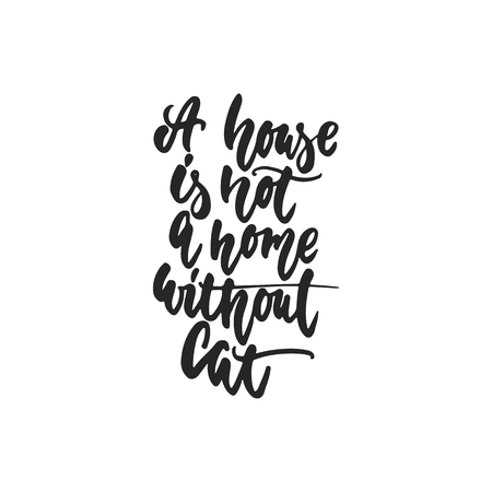 A House Is Not A Home Without Cat Hand Drawn Dancing Lettering