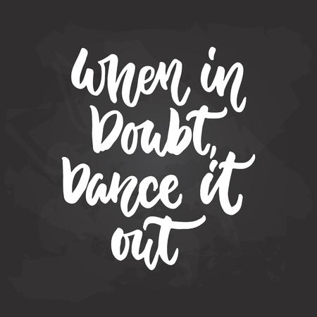 疑問がある場合 - レタリング黒黒板背景に白色のインクで描画書道引用をダンスを踊る。楽しい手描き文字の碑文