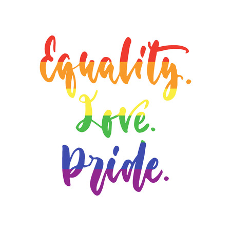 Equality. Love. Pride. - LGBT slogan in rainbow colors, hand drawn lettering quote isolated on the white background. Fun brush ink inscription for photo overlays.