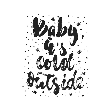 Baby, it's cold outside - hand drawn Christmas and New Year winter holidays lettering quote isolated on the white background. Fun brush ink inscription for photo overlays, greeting card or poster
