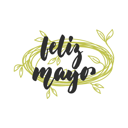 Feliz mayo - happy May in spanish, hand drawn latin spring month lettering quote. Illustration