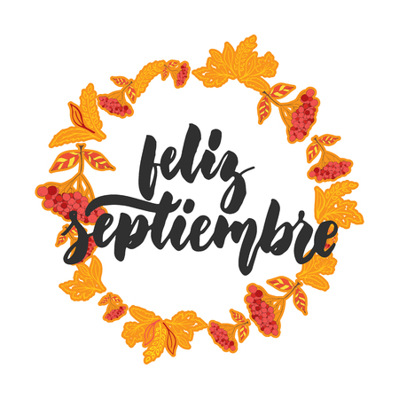 Feliz septiembre - happy september in spanish, hand drawn latin autumn month lettering quote.