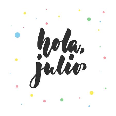 Hola, julio - hallo, juli in het Spaans, Latijns-belettering citaat met kleurrijke cirkels geïsoleerd op de witte achtergrond. De inktinschrijving van de pretborstel voor groetkaart of afficheontwerp Stockfoto