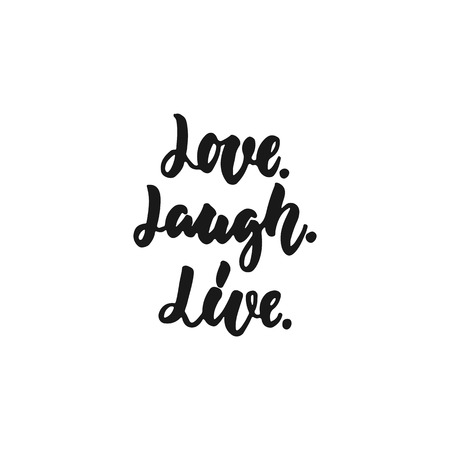 Love. Laugh. Live - hand drawn lettering phrase isolated on the white background. Fun brush ink inscription for photo overlays, greeting card or print, poster design