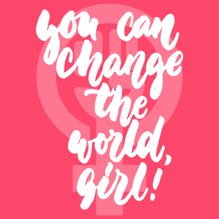 You can change the world, girl - hand drawn lettering phrase about woman, female, feminism on the pink background. Fun brush ink inscription for photo overlays, greeting card or print, poster. Illustration