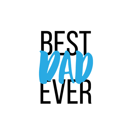 Best Dad Ever - hand drawn lettering phrase for Father's Day, isolated on white background. 向量圖像