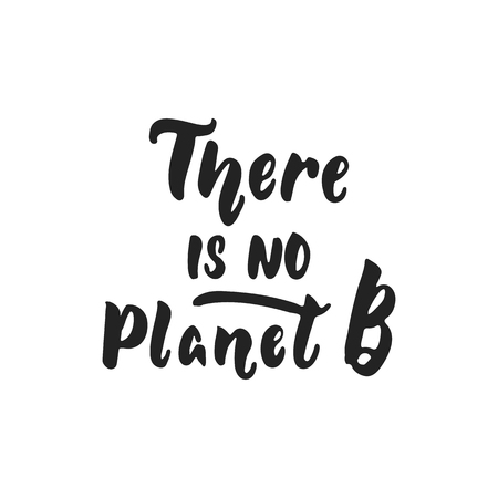 There is no Planet B - hand drawn lettering phrase isolated on the black background.