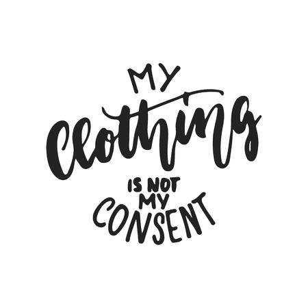 Il mio abbigliamento non è il mio consenso - frase scritta a mano scritta sullo sfondo nero. Vettoriali