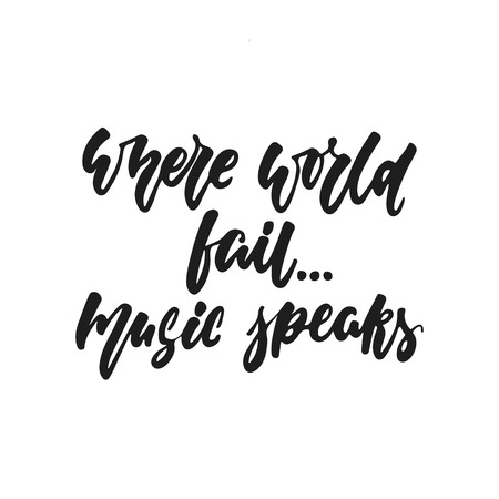 Where world fail... Music Speaks hand drawn lettering quote vector illustration Vettoriali