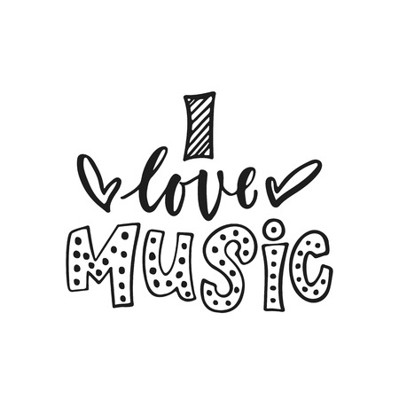 I love Music - hand drawn lettering quote isolated on the white background. Fun brush ink vector illustration for banners, greeting card, poster design, photo overlays.