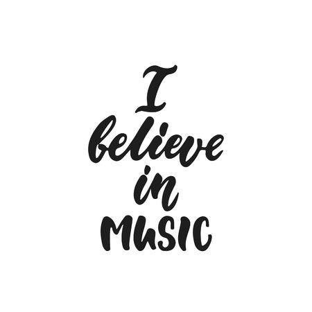 I believe in music hand drawn lettering quote Illusztráció