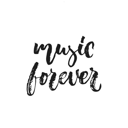 Music forever hand drawn lettering quote
