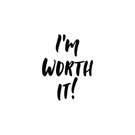 Im worth it - hand drawn positive lettering phrase isolated on the white background. Fun brush ink vector quote for banners, greeting card, poster design, photo overlays.